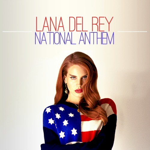 Lana Del Rey - National Anthem (Demo)