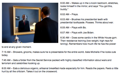 collegehumor:  A Day in the Life of Barack Obama [Click to continue reading] Presidentin' Ain't Easy  Suck ittttt