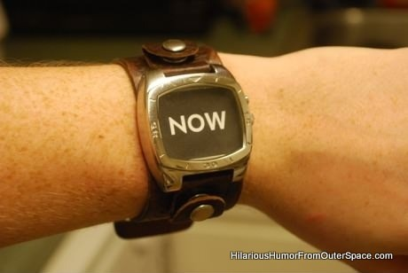 hilarioushumorfromouterspace:  Most accurate watch EVER.
