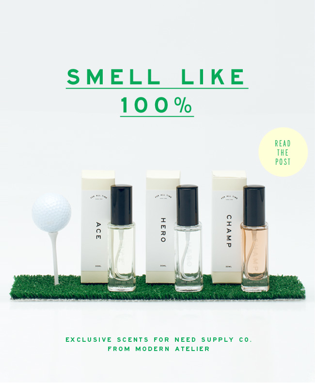 "I know these smells like the back of my hand now.  ""ACE: What it smells like: Pounding a double espresso and walking into the steam room at that ancient racquetball club."" ""CHAMP: What it smells like: You just climbed Mount Olympus to steal fire from the gods. Upon your return, a laurel of olive branches is placed in your gleaming hair. -http://blog.needsupply.com/2012/05/22/smell-like-100/"