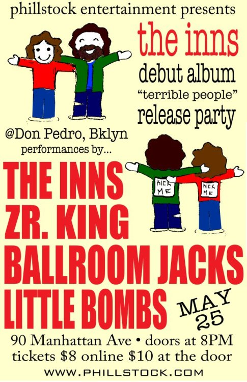 "Lost in the NYC? Catch the INNS debut album ""Terrible People"" release party this Friday, May 25 in Williamsburg, Brklyn 90 Manhattan Ave. 8p and also get ZR. KING, THE BALLROOM JACKS and LITTLE BOMBS all for ten dollars!!!!"