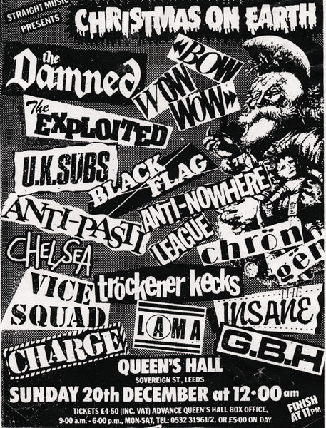 oldpunkflyers:  Christmas On Earth FestivalLeeds, Queeens Hall December 20th 1981    Fergus of Vancouver's Tranzmitors was at this show; he said Black Flag blew his mind but 95% of the huge crowd ignored them because they weren't wearing stupid UK82 clown costumes.