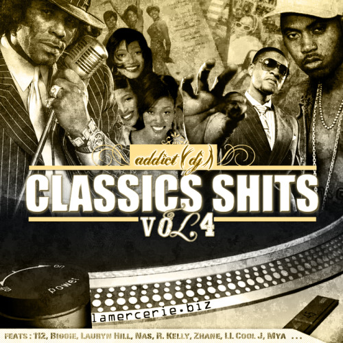 "Dj Addict presents CLASSICS SHITS Vol.4 ""A selection of the finest R&B classics…"" 01 - Notorious Big ft. 112 - Missin' you 02 - Nas ft. R. Kelly - Street dream (R. Kelly mix) 03 - Paid & Live ft. Lauryn Hill - All my time 04 - Zhane - Just like that 05 - Whitehead Bros. - Forget I was a G (Ken Spin Personal mix) 06 - Groove Theory ft. Mya & Jagged Edge - 4 Shure (rmx) 07 - LL Cool J - Hey lover 08 - 702 - Steelo 09 - Diana Ross - Not over you yet (D'Influence master mix) 10 - Atlantic Star - You 11 - Randy Crawford - Give me the night (Chill Night rmx) DOWNLOAD HERE ! www.essentialflavor.com http://twitter.com/dj_addict http://facebook.com/addictdj"