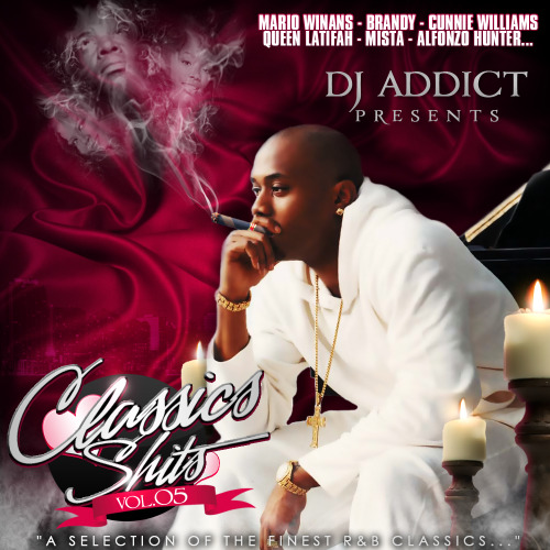 "Dj Addict presents.  CLASSICS SHITS Vol.5  ""A selection of the finest R&B classics …""  01 - Cece Peniston - Movin on (Dave Hall rmx) 02 - D'Influence ft. Cunnie Williams - Saturday (R&B mix) 03 - Zakiya - Love like mine 04 - Koffe brown - Didn't mean turn you on 05 - Mokenstef - He's mine (Grand Puba version) 06 - Zhane ft. Queen Latifah - Request line (rmx) 07 - Mario Winans - My sweetheart 08 - Mista ft. Tanquere - Lady (The Beat Freeq rmx) 09 -Tracie Spencer ft. The Roots - It's all about you (not about me) (rmx) 10 - Alfonzo Hunter - Weekend thang 11 - Brandy - I wanna be down 12 - Rick Braun - Your world   DOWNLOAD HERE !   www.essentialflavor.com http://twitter.com/dj_addict http://facebook.com/addictdj"