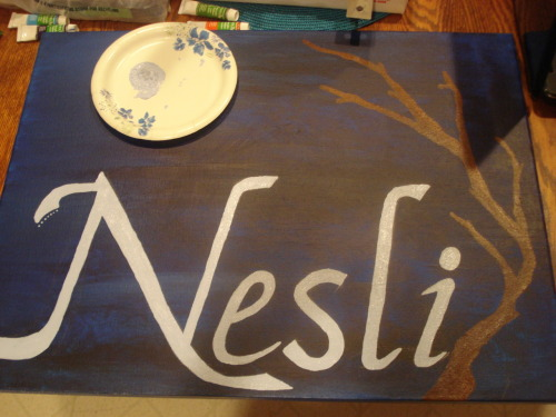 "My painting for my friend, Nesli, so far. I have to add an owl ""grabbing"" her name with its claws."