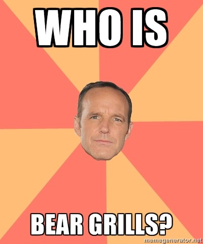 Anon on memegenerator.net WHO IS  BEAR GRILLS?