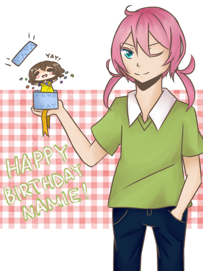 HAPPY (EARLY) BIRTHDAY NAMIEEEEEE!!!  Have fun and hope you have a great one!  (ouo)d Pop! Goes the Shindou!