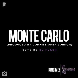 King Mez – Monte Carlo (Prod by Commissioner Gordon)