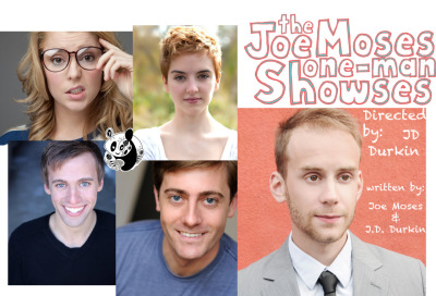 The Joe Moses One-Man Showses Returns to NYC this Saturday!  Special guests Grace Helbig, Tyler Brunsman, Tessa Netting, and Dan Hodapp join Joe Moses in a brand-new comedy show directed by JD Durkin.   Featured in The New York Times Magazine, CNN.com, and Fox News TV, The Joe Moses One-Man Showses is an ever-changing, very silly, always funny unique comedy event. Previous guest stars include: Darren Criss, Evanna Lynch, Curt Mega, Joe Walker, Joey Richter and many more!   Watch Joe Moses, Grace Helbig, Tyler Brunsman, Tessa Netting and Dan Hodapp host an evening of sketches, improvisation, and all-around silliness.   Tickets Available Now!  https://web.ovationtix.com/trs/pe/9674482  Saturday May 26th 7:00PM  The Players Theatre  115 MacDougal St.    See you there Panda Bear!