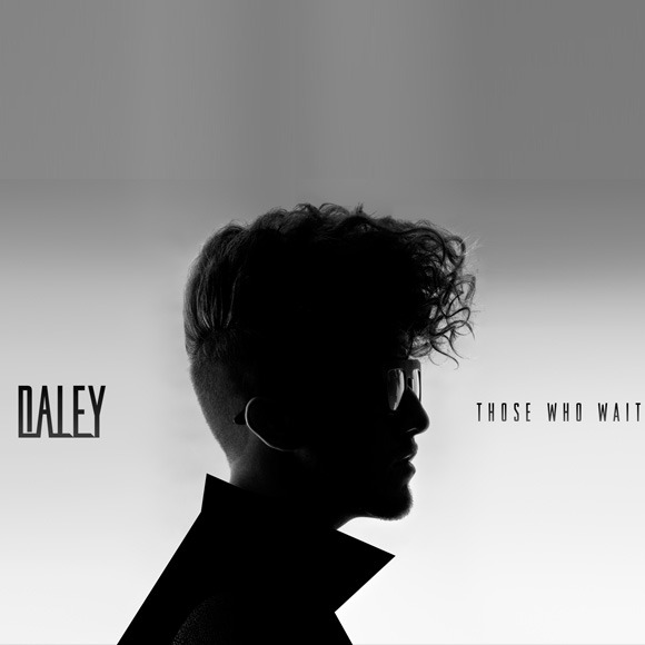 Daley x Those Who Wait