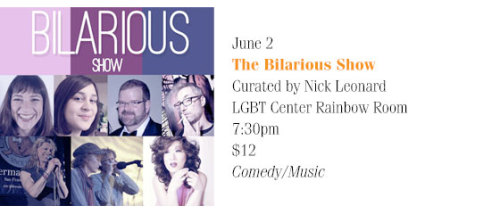 6/2. The Bilarious Show @ LGBT Center Rainbow Room. 1800 Market St. (2nd Floor). SF. 7:30PM.  $12. Featuring Julie Cohen, Nick Leonard, Jennifer Dronsky, David Hawkins and Tammy Powers. Music by Elisa M. Welsh and Jim McLaren. Drag Performance by Sandra O. Noshi-Di'n't.