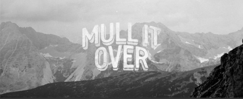 Mull It Over interview