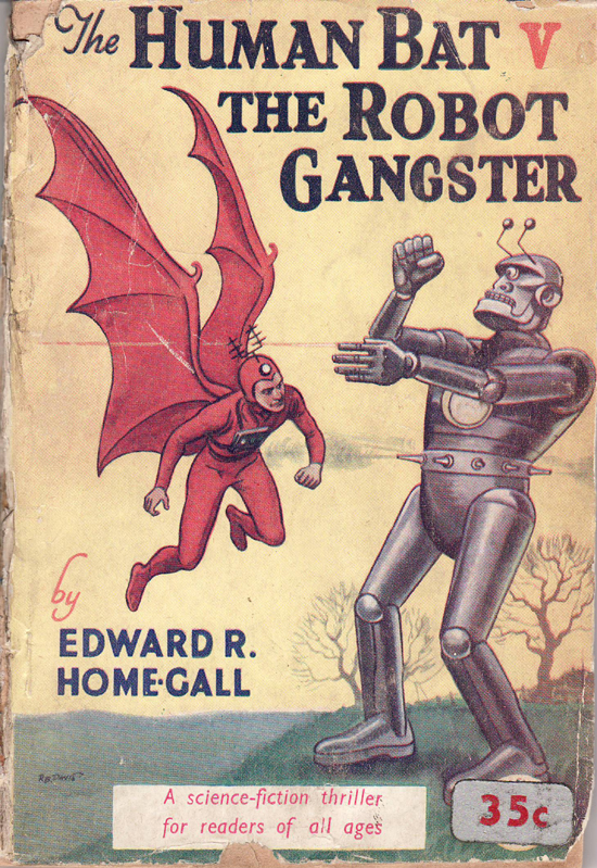 The Human Bat vs The Robot Gangster by Edward R. Home-Gall
