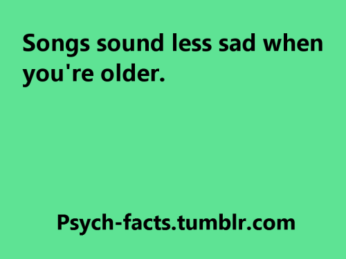 psych-facts:  Source  Well, im still young then…