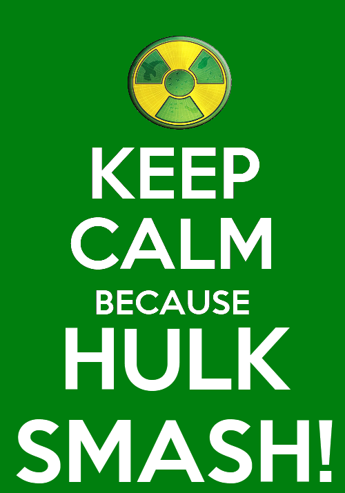 A Hulk keep calm I've made. I couldn't decide if it were to be better to make it a keep calm or a Now Panic, so I made both. ^^;;