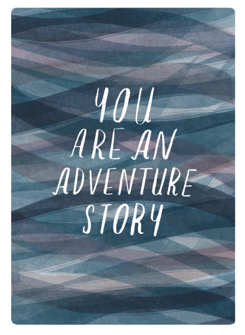 You Are An Adventure Story | Lizzy Stewart