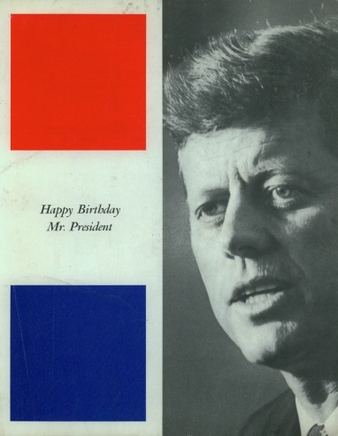 andrewromano:  JFK would have been 95 today. Above, the program from his 45th, otherwise known as the one with Marilyn Monroe.
