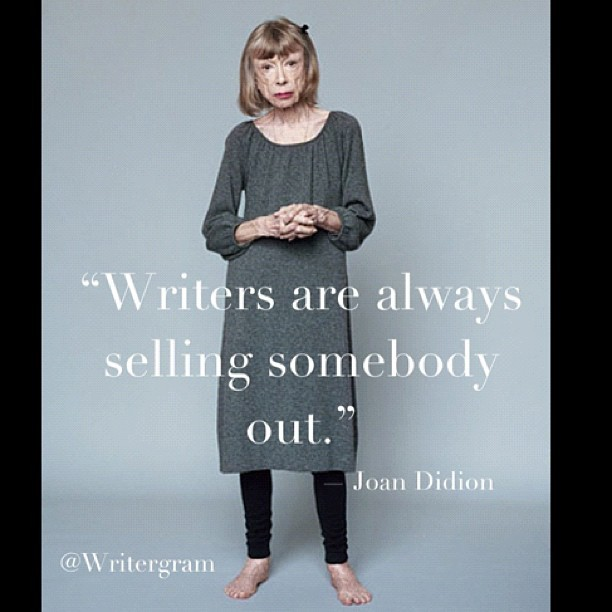 writergram:  Joan Didion on a Writer's Dirty Secret (& Saving Grace) (Taken with instagram)