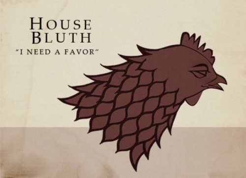 "Game of Thrones Sigil for ""House Bluth"" I've made a huge mummer's farce."