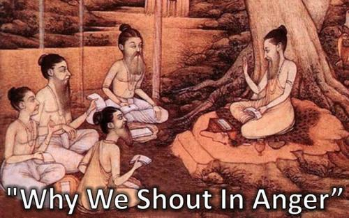 "namalam:  ""Why We Shout In Anger"" A Hindu saint who was visiting river Ganges to take bath found a group of family members on the banks, shouting in anger at each other. He turned to his disciples smiled 'n asked. 'Why do people shout in anger at each other?' The disciples thought for a while. One of them said, 'Because we lose our calm, we shout.' 'But, why should you shout when the other person is just next to you? You can as well tell him what you have to say in a soft manner,' asked the saint The disciples gave some other answers, but none satisfied the other disciples. Finally the saint explained. 'When two people are angry at each other, their hearts distance a lot. To cover that distance they must shout to be able to hear each other. The angrier they are, the stronger they will have to shout to hear each other to cover that great distance. 'What happens when two people fall in love? They don't shout at each other but talk softly, because their hearts are very close. The distance between them is either nonexistent or very small…' The saint continued, 'When they love each other even more, what happens? They do not speak, only whisper 'n they get even closer to each other in their love. Finally they even need not whisper, they only look at each other 'n that's all. That is how close two people are when they love each other.' He looked at his disciples 'n said. 'So when you argue do not let your hearts get distant, Do not say words that distance each other more, Or else there will come a day when the distance is so great that you will not find the path to return.'"