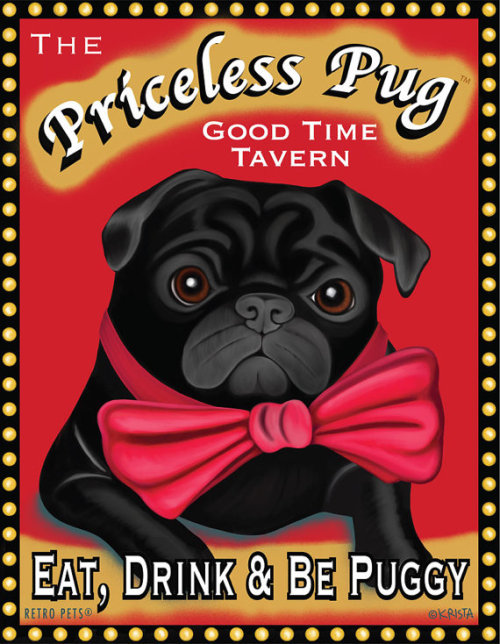boodapug:  Priceless Pug Tavern - Eat, Drink, & Be Puggy by Krista Brooks available on Etsy