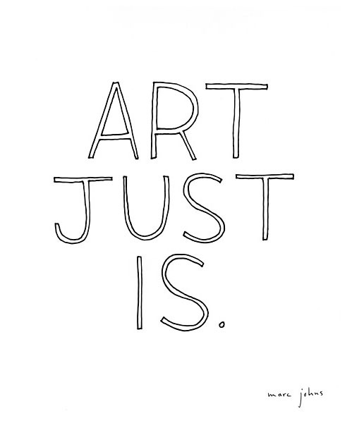 nevver:  Art just is.