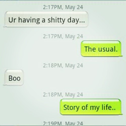 #Lol #Story #Of #My #Life #ShittyDays #Boo (Taken with instagram)
