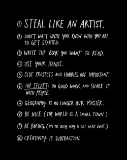 jenbekmanprojects:  Steal Like an Artist by Austin Kleon | Buy the limited-edition art on 20x200.com here.