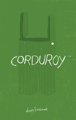 Corduroy by Don Freeman Book Cover Re-Design #12 Who doesn't love Corduroy? Buy the high quality art print over at society6.