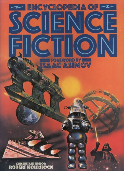 dinosaursandotherawesomestuff:  moonzerotwo:  Encyclopedia of Science Fiction - Tony Roberts  I must have this encyclopaedia…