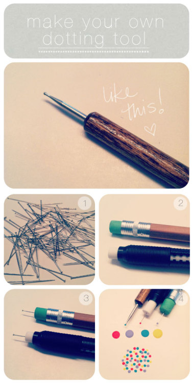 How To Make Your Own Dotting Tool (via TheBeautyDepartment) 1.) Get a straight pin. You'll notice there are different sizes when you're at a fabric store (we used superfine for this). 2.) Get a number 2 pencil with an eraser or one of those retractable erasers as seen above. 3.) Insert the pin into the eraser. Try to keep it straight. If you push it into the eraser and notice it's crooked, just bend it a little to center it. That will insure you get a perfect dot every time. 4.) Dip + dot!