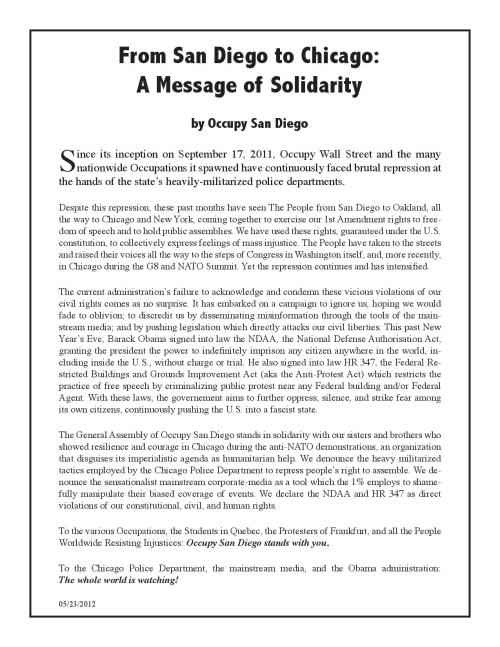 In response to the recent events in Chicago, a message from Occupy San Diego to the Worldwide Resistance that joined in the anti-NATO demonstrations, as well as the various Occupations, and students in Quebec as it was condensed by OSD GA.