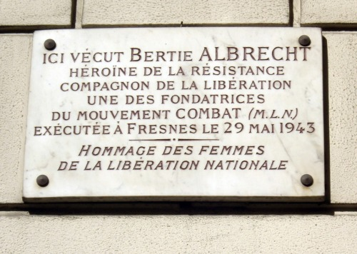A plaque on a house in Paris, commemorating Berty Albrecht, who helped found the Mouvement Combat (MLN), and who was executed at Fresnes on May 29, 1943. (Wikipedia)