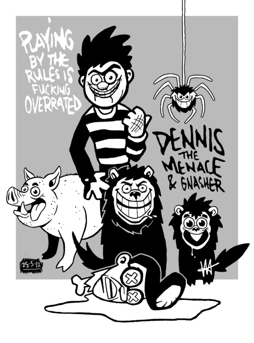 D for Dennis, M for menace!Dennis the Menace, Gnasher, Walter the Softie, Gnipper, Rasher and Dasher are all copyright of DC Thomson, floggers of dead horses extraordinaire. I have fond memories of this character but the attitude he is famous for is an anachronism in today's society, and the efforts DC has made to modernize him completely negate the point of the character. Sometimes it is best to let things die, or if not go the other way and make him into a monster as I have done here. We all knew this is what he would have done to Walter if that fuckin' slipper wasn't around.