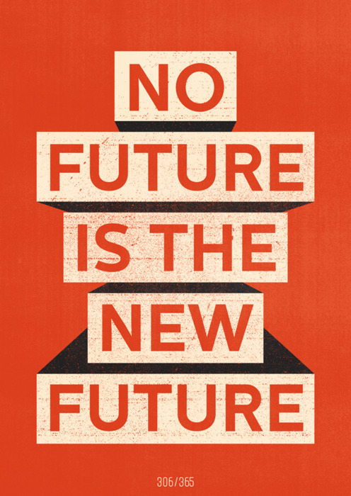 No future is the new future #Type