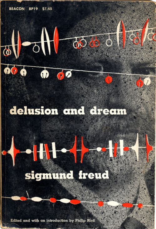 Delusion And Dream by Sigmund Freud Cover design by R.J. Christensen • Beacon Press, 1956