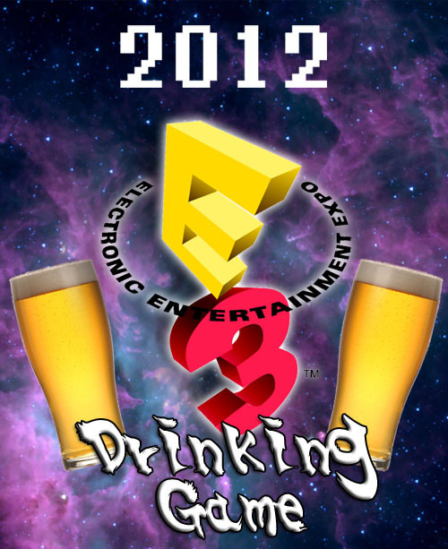 "thedrunkenmoogle:  E3 2012 Drinking GameGet ready, gamers! It's that magical time of the year when dreams can be made and hopes can be destroyed. E3 is upon us and the world is watching in excitement to see what the future holds for video games. While a lucky bunch will actually be able to attend the expo, most of us will be sitting at home, taking in the action from behind a screen. What better way to celebrate announcements (or grieve) than with a few buddies and drinks? The Drunken Moogle has created a drinking game for those of you looking to pregame a bit before those big E3 parties. Grab some buddies and drinks and get ready for a fun week! For the press conference times and links to livestreams, check out the schedule that Video Game Nostalgia posted. MicrosoftTake a sip: If Peter Molyneux tries to sell gamers on a new Fable game Every time a game that uses Kinect is announced When Microsoft explains why Kinect is the future for games and media If a non-gaming aspect of Xbox Live is talked about For every exceptionally awesome kill in the new Gears of War and Halo games Finish your drink if: A new console or portable is announced Duke Nukem Forever 2   ——-EA Take a sip: If the ending to Mass Effect 3 is brought up For each new sports game announced Every time you think ""Crysis 3 looks REALLY pretty!"" A Star wars game that doesn't take place between episodes 4 and 6 is announced Stats about Star Wars: The Old Republic are given Finish your drink if: You jump during the Dead Space 3 presentation A Battleship game is announced ——-Ubisoft Take a sip: If someone comments that (or you think) a Rayman game looks gorgeous  Every time a game with touch controls is announced A free to play game is announced Every time there is an exceptionally awesome kill in Assassin's Creed III Finish your drink if: Beyond Good and Evil 2 isn't mentioned (again) A new Prince of Persia game is announced ——-Sony Take a sip: If Sony apologizes for anything For every HD remake announced If either Final Fantasy Versus XIII or The Last Gaurdian is said to launch in 2013 If somebody you're watching with makes a comment on how Playstation All-Stars looks like Smash Bros (or you happen to think it) If a portable version of a console game is announced for PSVita For every exceptionally awesome kill in God of War Ascension Finish your drink if: A new console, portable, or thinner version of a current system is announced It's Riiiiiiiidge Racer! ——-Nintendo Take a sip: Every time Reggie makes a long pause When statistics, charts, or graphs are shared If a strange gaming peripheral is shown If the Wii U tablet controller is placed on the ground If Miyamoto shows up Drink again if he came with awesome props Finish your drink if: A 3DS redesign is announced The Metroid and Star Fox mash-up game happens to be real ——-For All Press Conferences Take a sip each time: A sequel is announced A remake is announced A technical error occurs Someone looks silly onstage using motion control A celebrity makes an appearance Finish your drink if: Sega announces a new console Half Life 2: Episode 3 or Half Life 3 is announced Hideo Kojima announces that he will make an announcement"