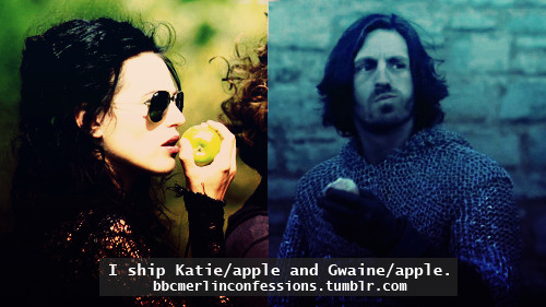 I ship Katie/apple and Gwaine/apple.