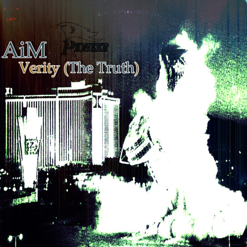 aimajor:  AiM - Verity (The Truth) [Produced By: AiM]      Enjoy.