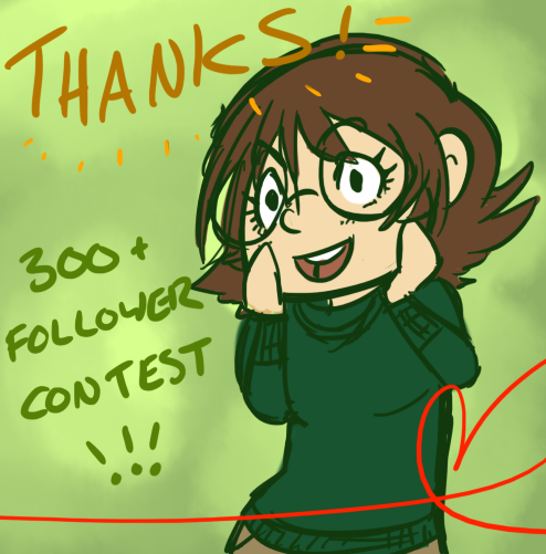 makio-kuta:  300 Followers Artwork Contest! First off, thank you to everyone who follows me! It's very flattering to think I've reached 300 followers! Lots of love to all of you guys! <3 In celebration we're going to have a contest! And since this is for 300 followers, we'll have 3 prizes! Prize Number 1 - One full illustration This will be an image along the lines of this! With one to two characters and either a simple or abstract puffy cloud background! Prize Number 2 - Coloured Sketch This will be an image along the lines of this! With again, one to two characters and either no background, or one colour background! Prize Number 3 - Sketchy Sketch A simple sketch along these lines! With one to three characters and no background. Now onto these contest details! - Enter by either liking or reblogging this message. ONLY REBLOG ONCE PLEASE!- A like and reblog are a separate entry, so everyone can enter their name onto the list twice.- This is a gift to my followers, so you have to be following me to win. Sorry. ;.; I'll have other contests in the future that will be open for all!- Contest will run until JUNE 20th 2012. I'm moving the beginning of next month, so I'll need some time to get settled in.- I will randomly select three winners and contact winners through their ask boxes. SO! Remember to have your ask box open close to the date just in case. :)- I'll give the winners a week to respond, and if they do not respond by then I'll select some new winners for whatever spot. :>- GOOD LUCK AND HAVE FUN! Any questions, feel free to ask. But I'm pretty sure this is mostly straight forward. Thanks again to everyone! You're making my tumblr experience a lot of fun. <3 I wish I could do a giveaway with actual concrete prints—but maybe in the future!  Eeeeee :D