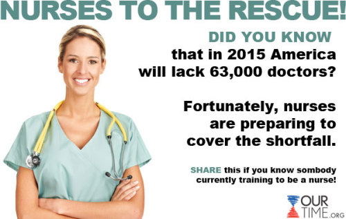 With a shortfall in doctors expected to occur during the next decade, nurses are stepping up to the plate to fill the gap! LIKE this if you approve, and SHARE it to show support for nurses in your community!!! For more translations, go to www.ourtime.org