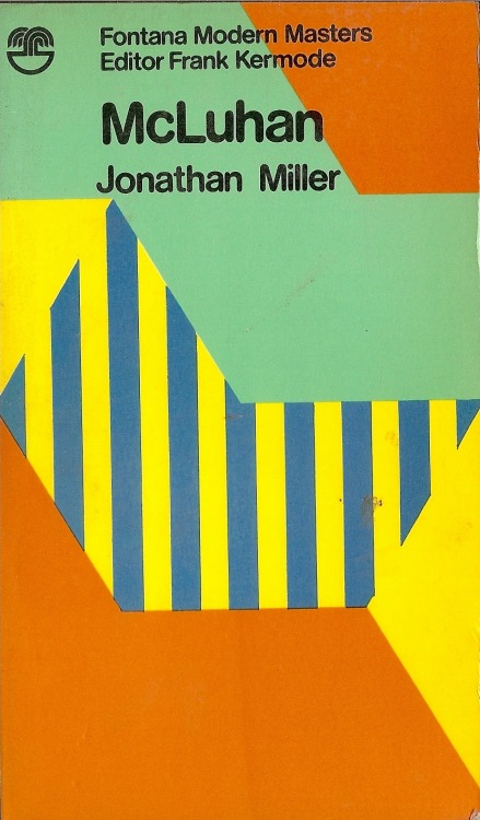 McLuhan / Jonathan Miller. Published: Fontana, 1971. Part of the Fontana Modern Masters series, edited by Frank Kermode.