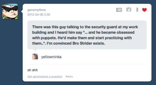 Because seeing Bro today reminded me of this.  Guys. Bro is stalking me. He exists and he's stalking me.