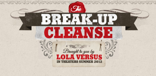Check out The Break-Up Cleanse, brought to you by Lola Versus.  http://www.lolasbreakupcleanse.com/#/the_breakup_cleanse