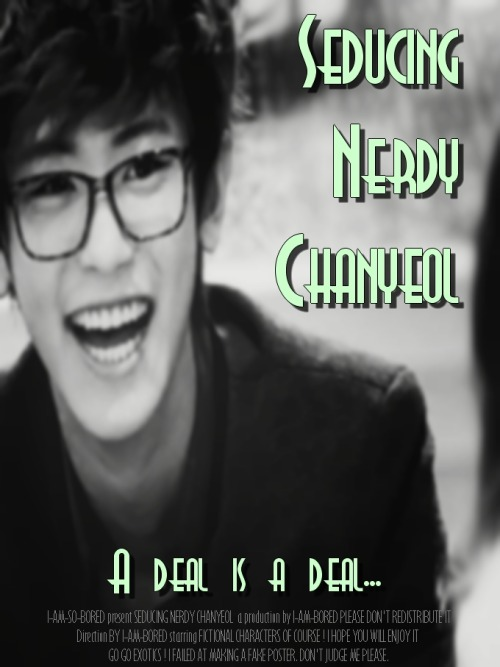 Seducing Nerdy Chanyeol ! - comedy romance schoollife you exo kai chanyeol - main story image