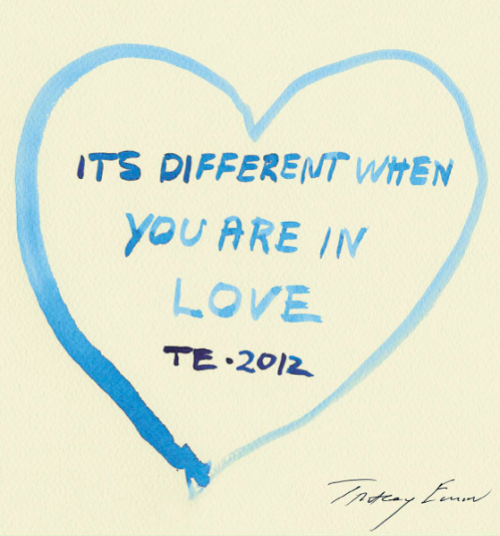 sublimespy:  IT'S DIFFERENT WHEN YOU ARE IN LOVE // TE - 2012 TRACEY EMIN