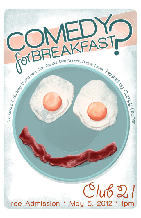 """Comedy For Breakfast?"" - May 2012For: Campy Draper, Club 21 Photoshop CS5, Wacom Cintiq 18SX"
