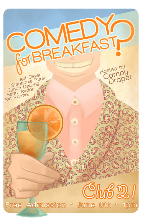 """Comedy For Breakfast?"" - June 2012For: Campy Draper, Club 21 Photoshop CS5, Wacom Cintiq 18SX"