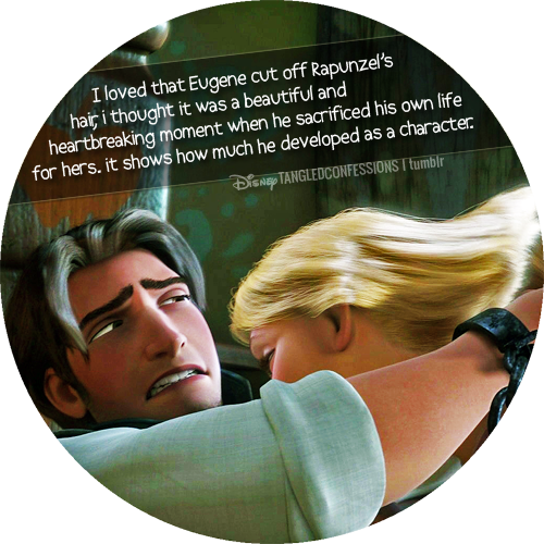 "disneytangledconfessions:  ""I loved that Eugene cut off Rapunzel's hair, I thought it was a beautiful and heartbreaking moment when he sacrificed his own life for hers. it shows how much he developed as a character."""