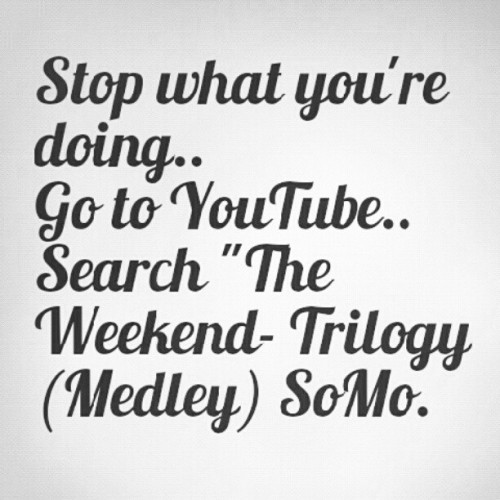 #SoMo #JosephSomo #TheWeeknd #Trilogy #Medley #Wrecked  (Taken with instagram)